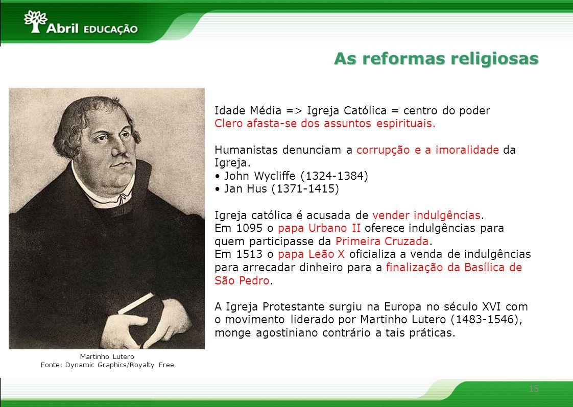 15 As reformas religiosas Idade Média => Igreja Católica = centro do poder Clero afasta-se dos assuntos espirituais. Humanistas denunciam a corrupção