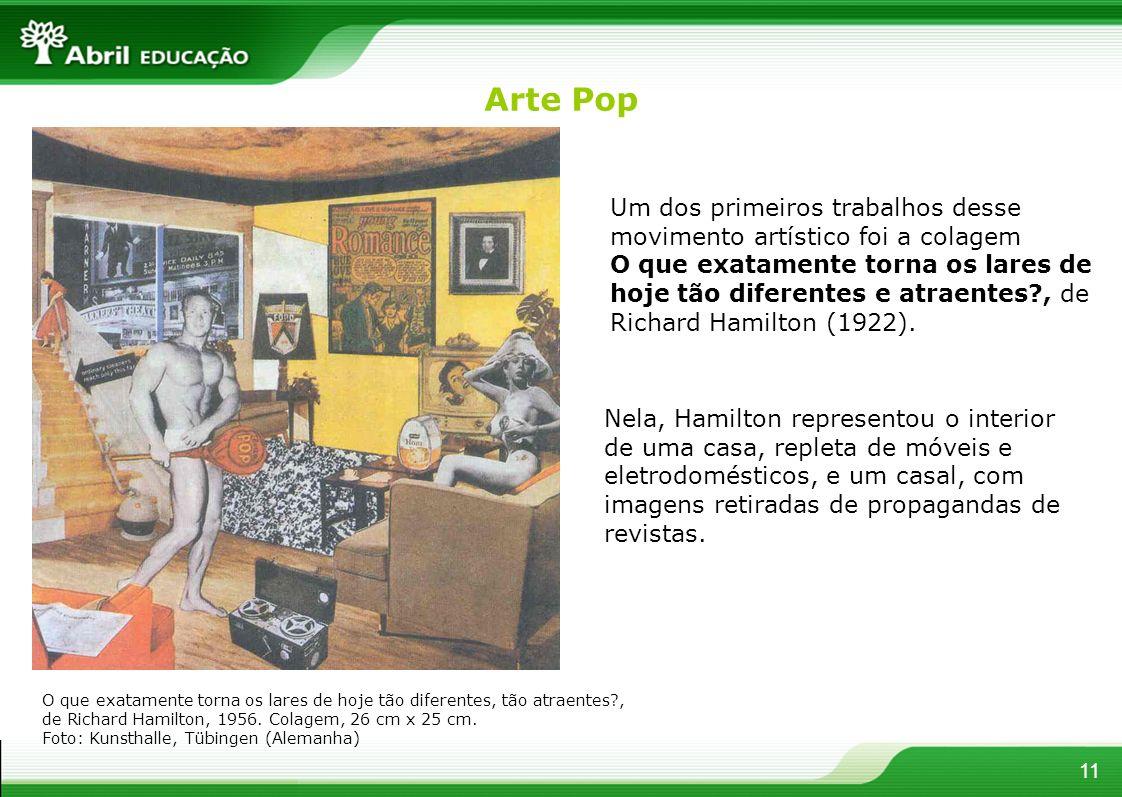 11 Nela, Hamilton representou o interior de uma casa, repleta de móveis e eletrodomésticos, e um casal, com imagens retiradas de propagandas de revist