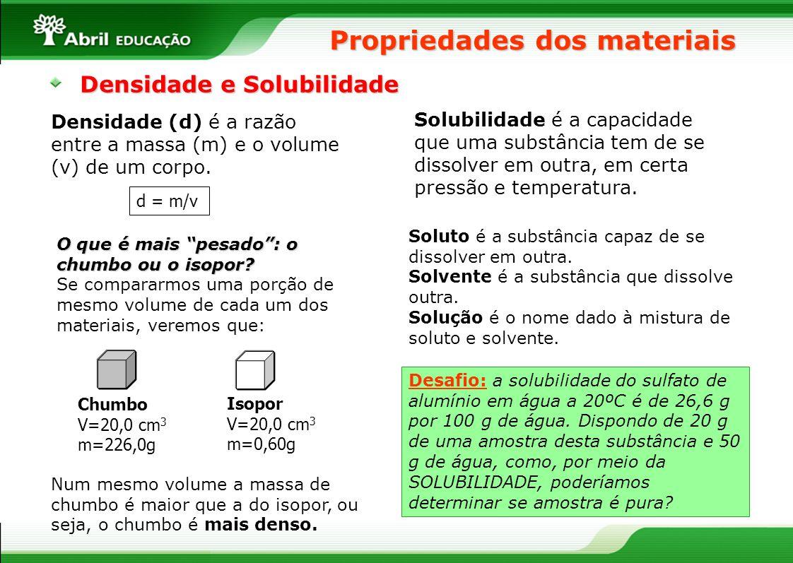 Densidade (d) é a razão entre a massa (m) e o volume (v) de um corpo. d = m/v O que é mais pesado: o chumbo ou o isopor? O que é mais pesado: o chumbo