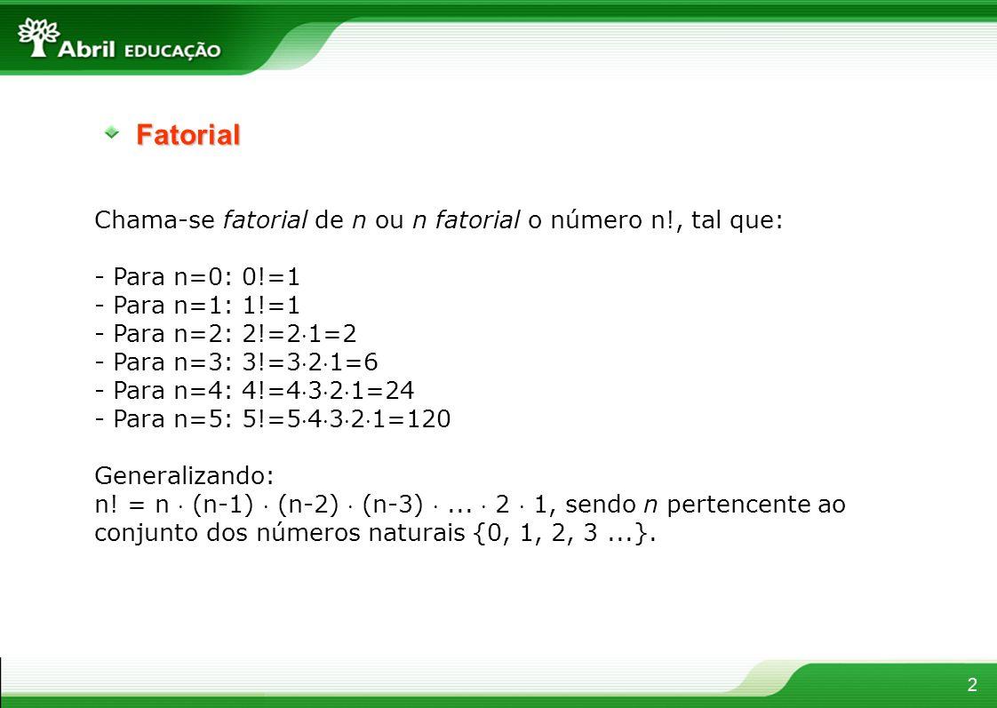 Fatorial 2 Chama-se fatorial de n ou n fatorial o número n!, tal que: - Para n=0: 0!=1 - Para n=1: 1!=1 - Para n=2: 2!=21=2 - Para n=3: 3!=321=6 - Par