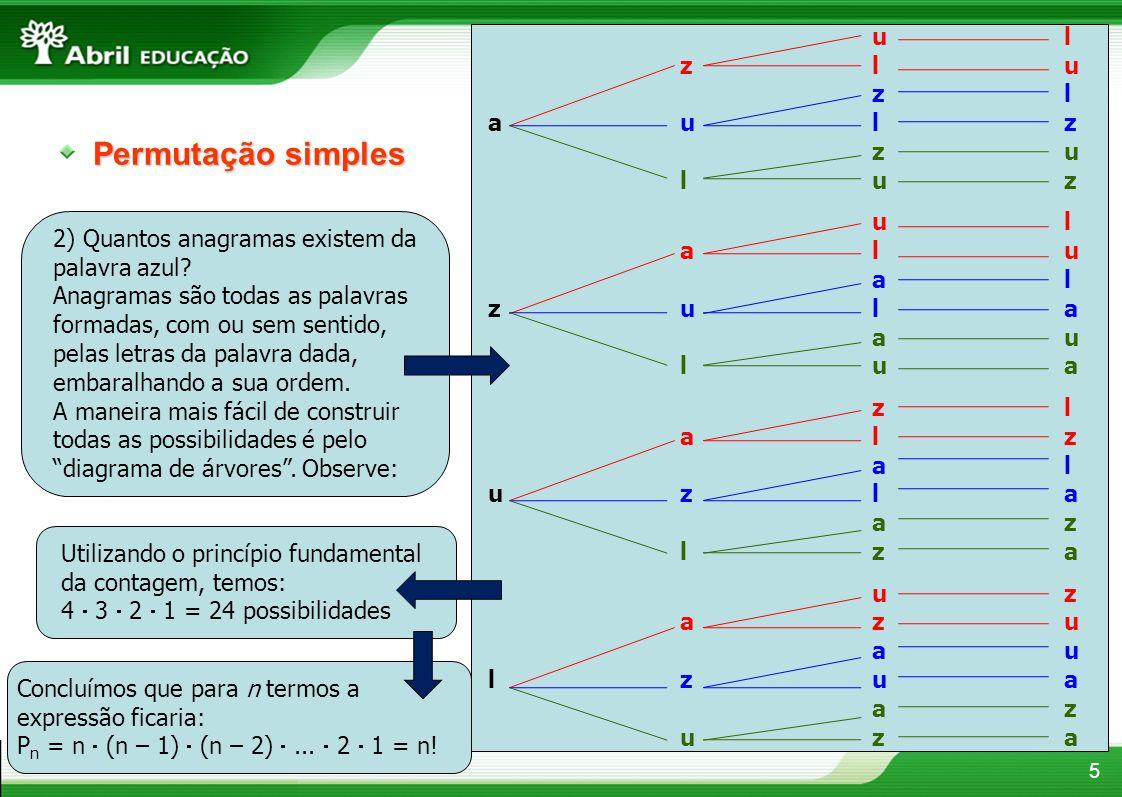 6 Permutação com repetição É a permutação onde aparecem elementos repetidos.