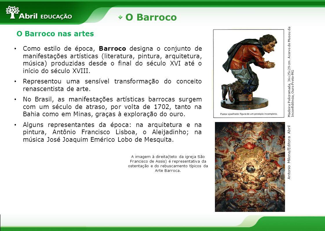 O Barroco Madeira Policromada, 36x25x29 cm. Acervo do Museu da Inconfidência, Ouro Preto-MG O Barroco nas artes Como estilo de época, Barroco designa