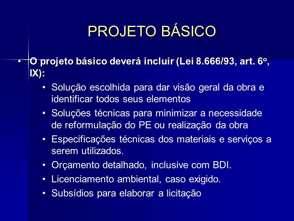 O projeto básico deverá incluir (Lei 8.666/93, art.
