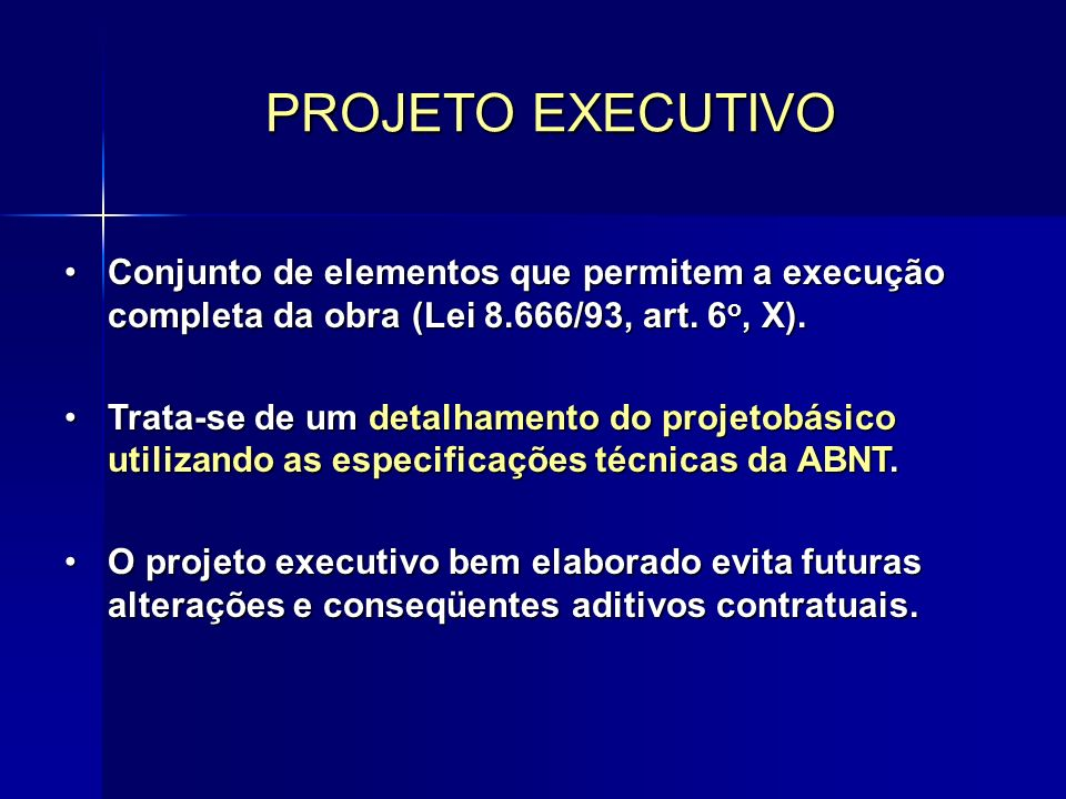 Conjunto de elementos que permitem a execução completa da obra (Lei 8.666/93, art.