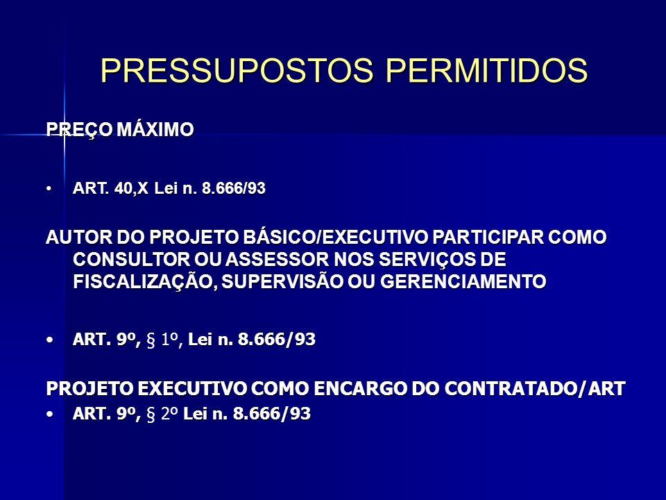 PREÇO MÁXIMO ART.40,XLei n. 8.666/93ART. 40,X Lei n.