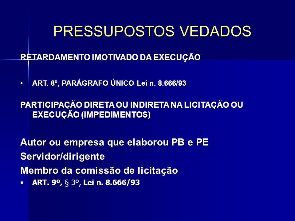 RETARDAMENTO IMOTIVADO DA EXECUÇÃO ART.8º, PARÁGRAFO ÚNICOLei n.