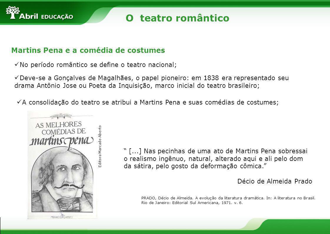 O teatro romântico Martins Pena e a comédia de costumes No período romântico se define o teatro nacional; Deve-se a Gonçalves de Magalhães, o papel pi