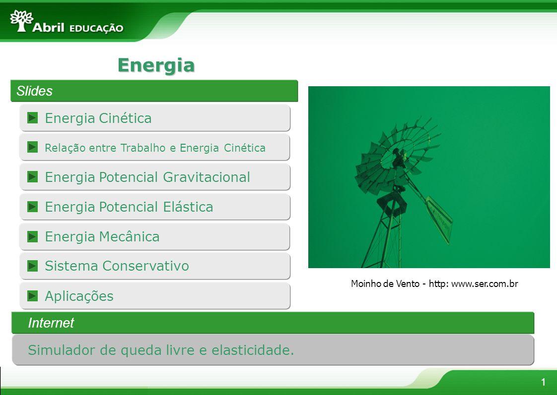 Aplicações Sistema Conservativo Energia Potencial Elástica Energia Cinética Simulador de queda livre e elasticidade. 1 Energia Slides Energia Potencia