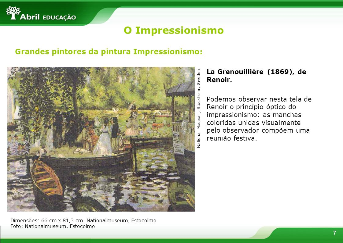 O Impressionismo Grandes pintores da pintura Impressionismo: Dimensões: 66 cm x 81,3 cm. Nationalmuseum, Estocolmo Foto: Nationalmuseum, Estocolmo La