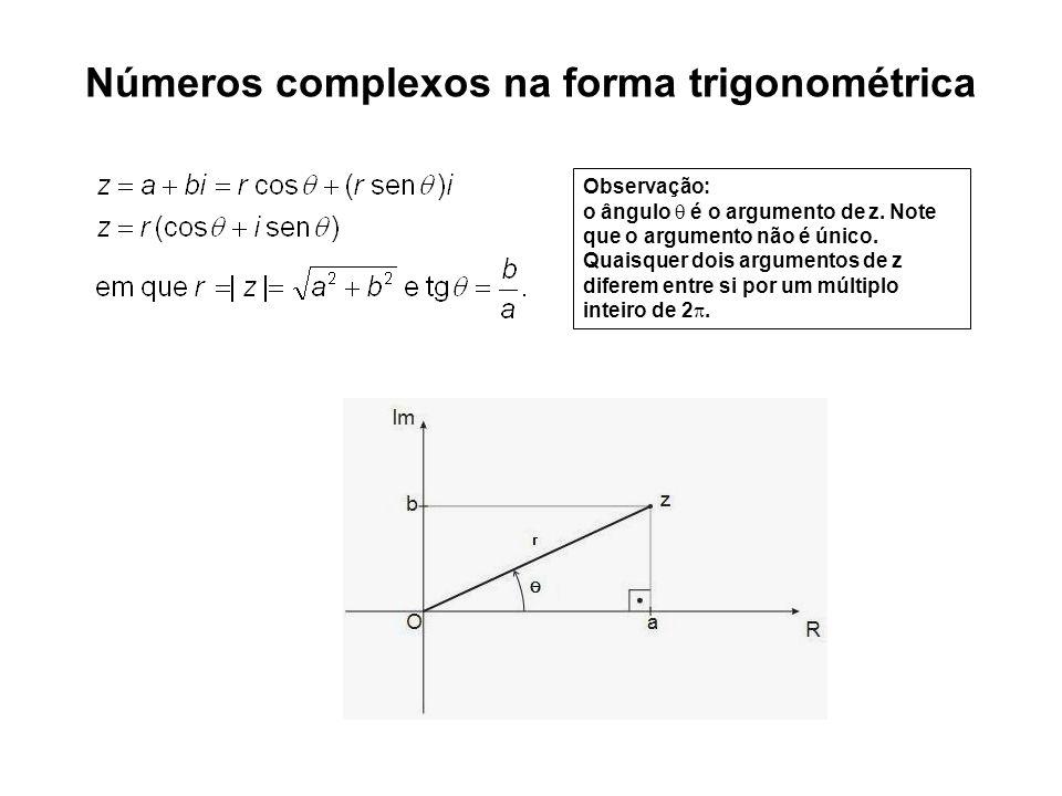 Observação: o ângulo é o argumento de z. Note que o argumento não é único. Quaisquer dois argumentos de z diferem entre si por um múltiplo inteiro de