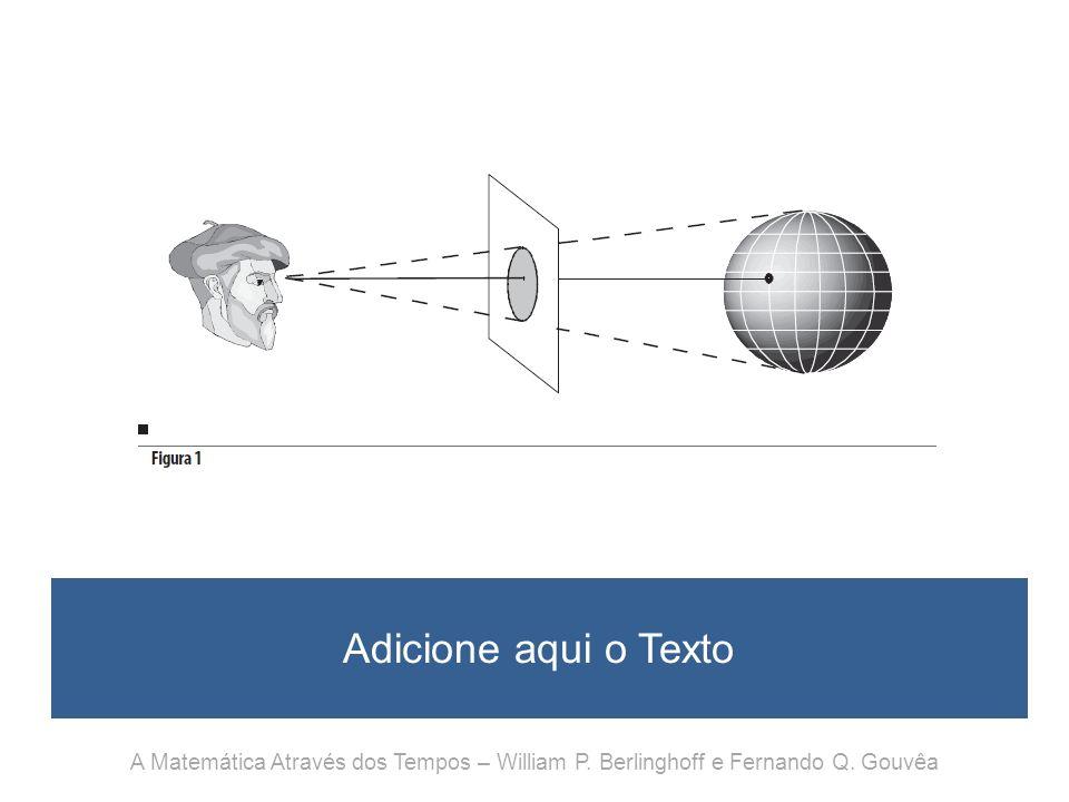 Adicione aqui o Texto A Matemática Através dos Tempos – William P. Berlinghoff e Fernando Q. Gouvêa