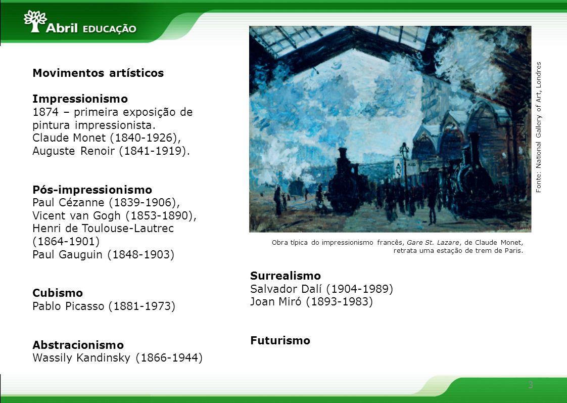 3 Movimentos artísticos Impressionismo 1874 – primeira exposição de pintura impressionista. Claude Monet (1840-1926), Auguste Renoir (1841-1919). Pós-