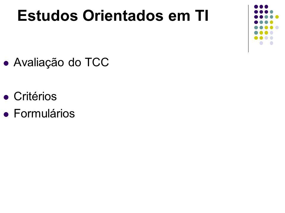 Estudos Orientados em TI Avaliação do TCC Critérios Formulários