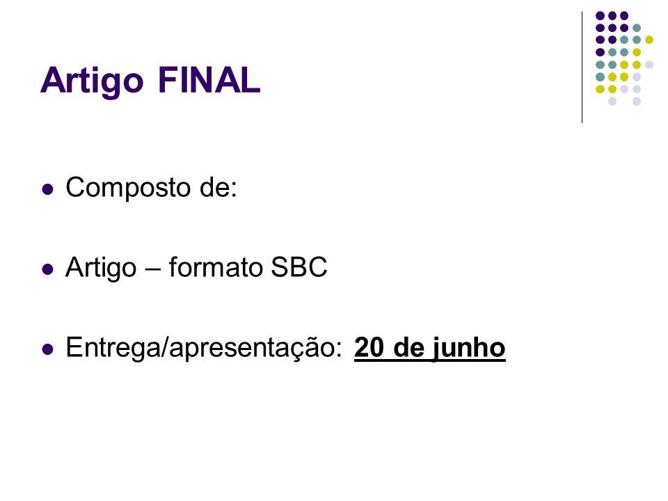 Artigo FINAL Composto de: Artigo – formato SBC Entrega/apresentação: 20 de junho