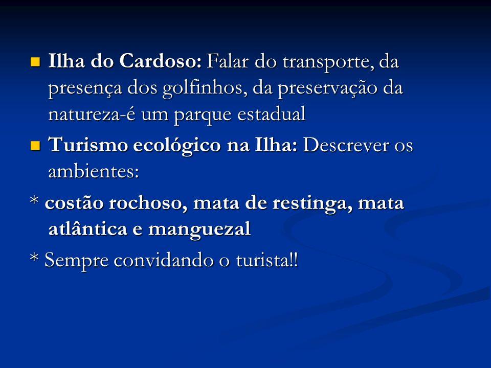 Ilha do Cardoso: Falar do transporte, da presença dos golfinhos, da preservação da natureza-é um parque estadual Ilha do Cardoso: Falar do transporte,