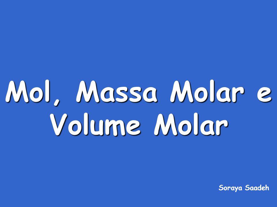 Mol, Massa Molar e Volume Molar Soraya Saadeh