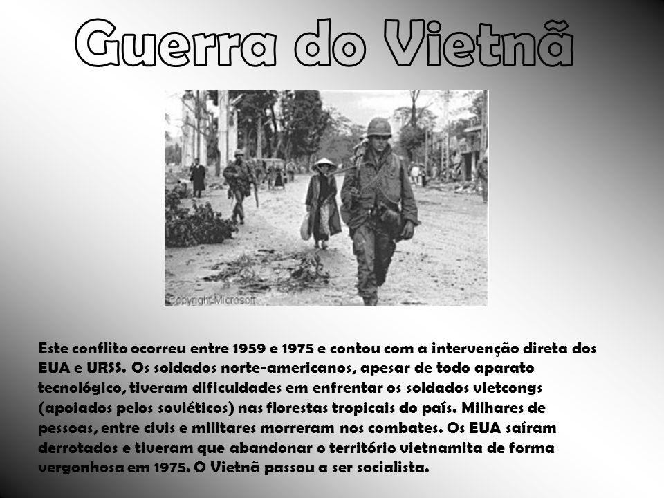 Este conflito ocorreu entre 1959 e 1975 e contou com a intervenção direta dos EUA e URSS. Os soldados norte-americanos, apesar de todo aparato tecnoló