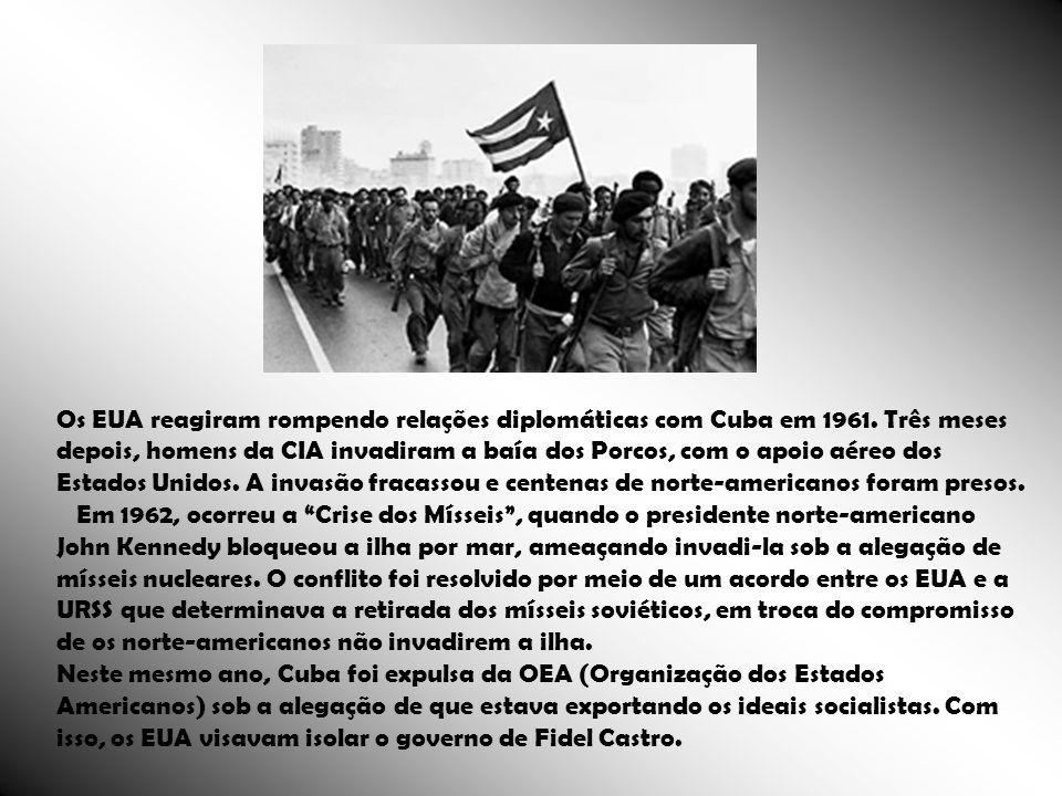 Os EUA reagiram rompendo relações diplomáticas com Cuba em 1961. Três meses depois, homens da CIA invadiram a baía dos Porcos, com o apoio aéreo dos E
