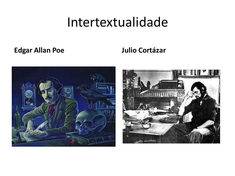 Intertextualidade Edgar Allan PoeJulio Cortázar