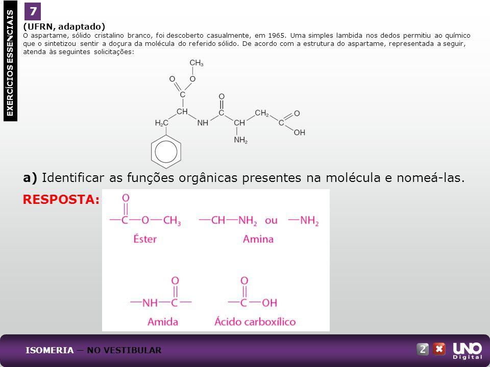 (UFRN, adaptado) O aspartame, sólido cristalino branco, foi descoberto casualmente, em 1965. Uma simples lambida nos dedos permitiu ao químico que o s