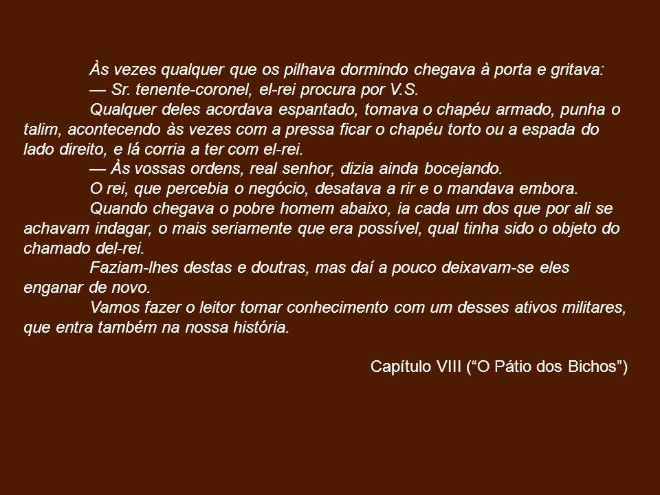 Leonardo-Pataca: - vítima de relações amorosas conturbadas; - ambiguidades: abandona o filho, é violento e impaciente, no entanto apaixona-se perdidamente por suas mulheres.