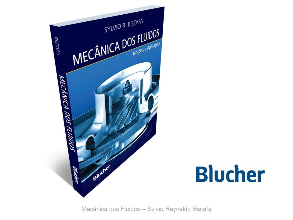 Mecânica dos Fluidos – Sylvio Reynaldo Bistafa