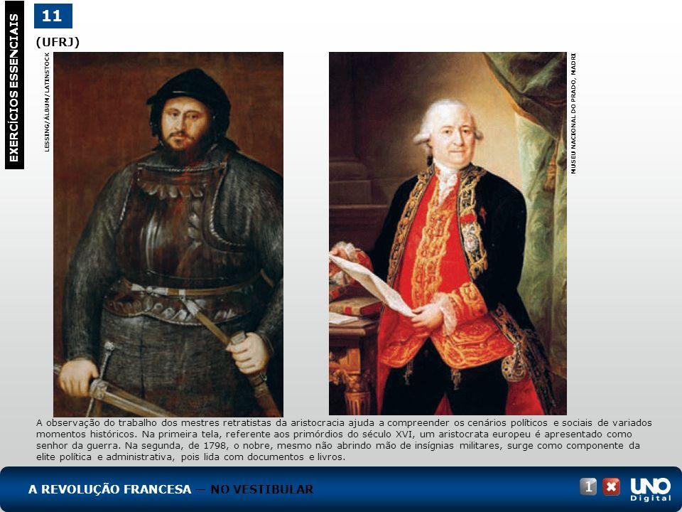 (UFRJ) 11 EXERC Í CIOS ESSENCIAIS LESSING/ÁLBUM/LATINSTOCK MUSEU NACIONAL DO PRADO, MADRI A observação do trabalho dos mestres retratistas da aristocr