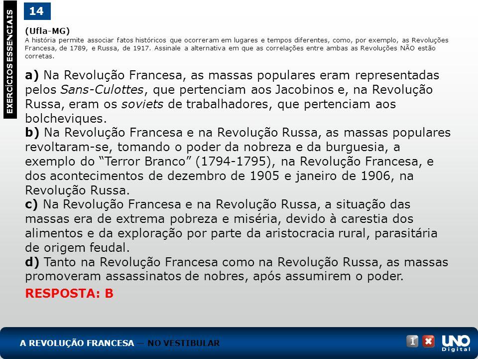 (Ufla-MG) A história permite associar fatos históricos que ocorreram em lugares e tempos diferentes, como, por exemplo, as Revoluções Francesa, de 178