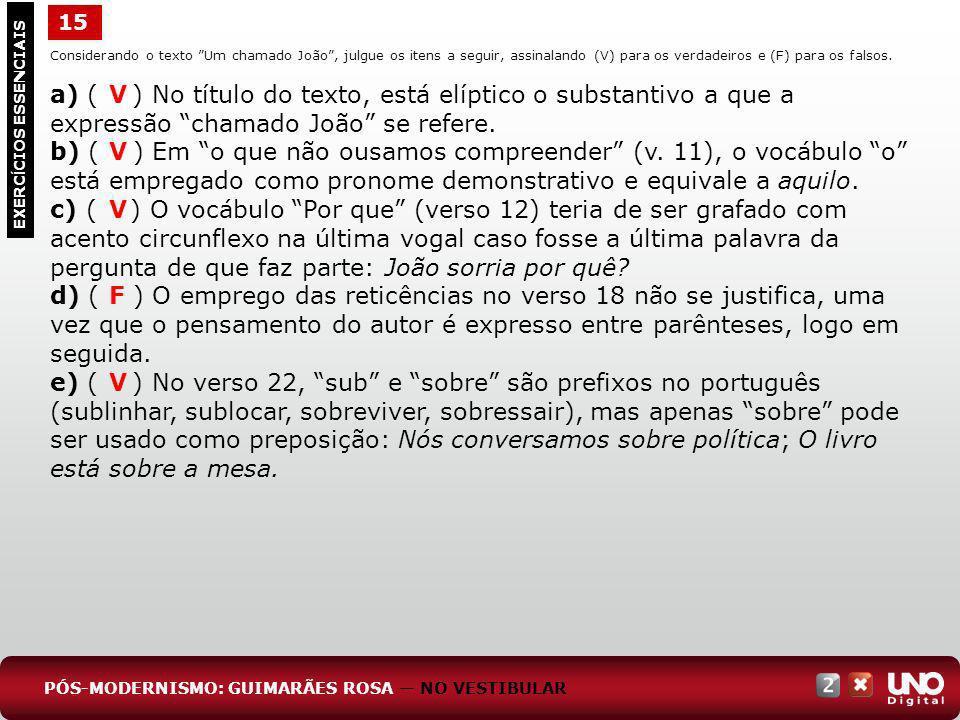 EXERC Í CIOS ESSENCIAIS VVVFVVVVFV Considerando o texto Um chamado João, julgue os itens a seguir, assinalando (V) para os verdadeiros e (F) para os f