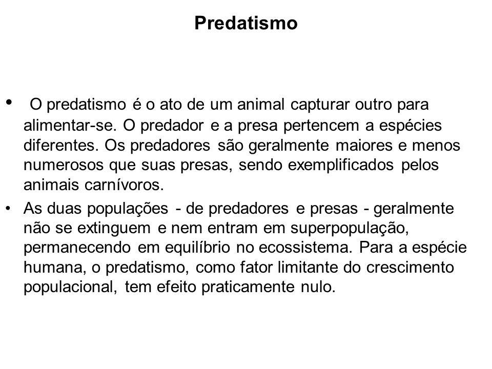 Predatismo O predatismo é o ato de um animal capturar outro para alimentar-se. O predador e a presa pertencem a espécies diferentes. Os predadores são