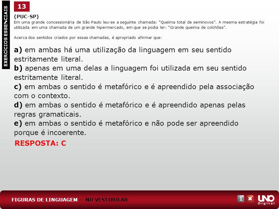 (PUC-SP) Em uma grande concessionária de São Paulo leu-se a seguinte chamada: Queima total de seminovos.
