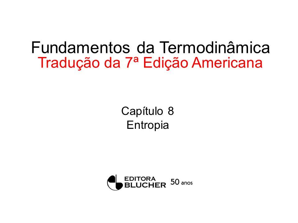 Fundamentos da Termodinâmica Tradução da 7ª Edição Americana Capítulo 8 Entropia