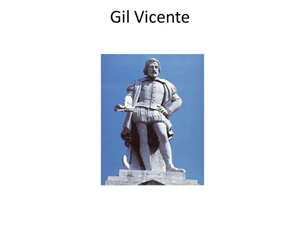 Dados Gil Vicente é geralmente considerado o primeiro grande dramaturgo português, além de poeta de renome.