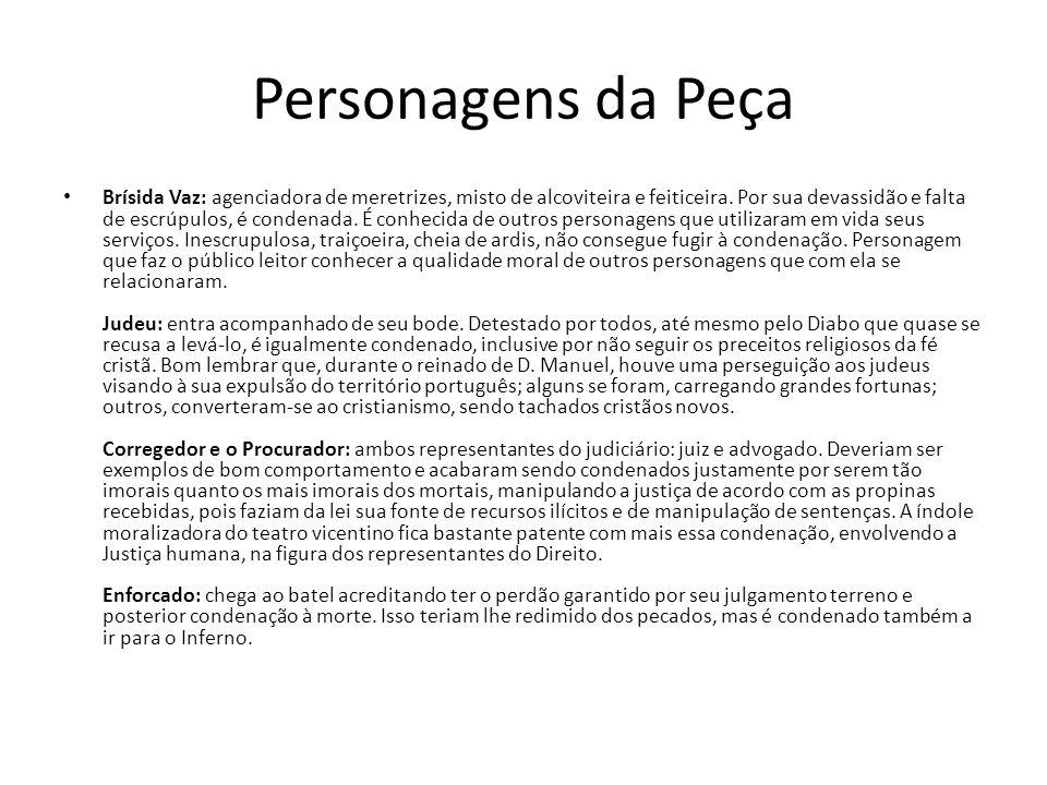 Personagens da Peça Brísida Vaz: agenciadora de meretrizes, misto de alcoviteira e feiticeira. Por sua devassidão e falta de escrúpulos, é condenada.