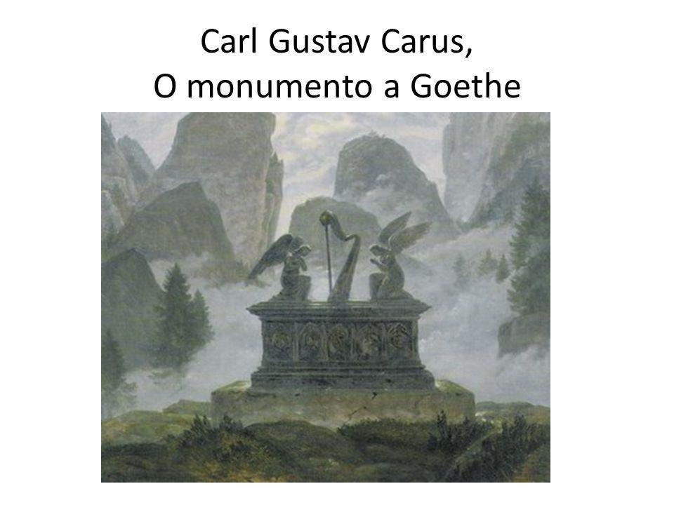 Carl Gustav Carus, O monumento a Goethe
