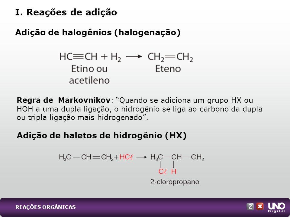 Regra de Markovnikov: Quando se adiciona um grupo HX ou HOH a uma dupla ligação, o hidrogênio se liga ao carbono da dupla ou tripla ligação mais hidro