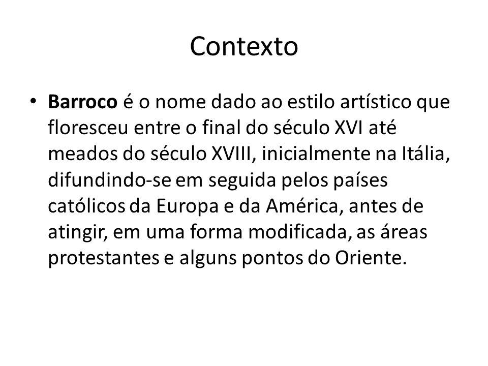 Contexto Barroco é o nome dado ao estilo artístico que floresceu entre o final do século XVI até meados do século XVIII, inicialmente na Itália, difun