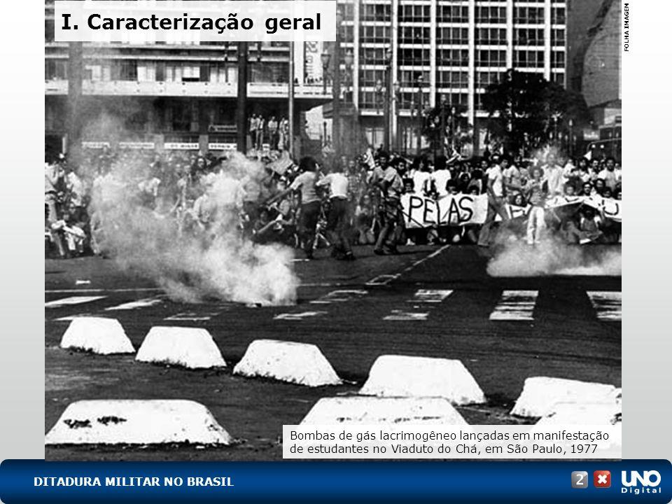 I. Caracterização geral Bombas de gás lacrimogêneo lançadas em manifestação de estudantes no Viaduto do Chá, em São Paulo, 1977 FOLHA IMAGEM DITADURA