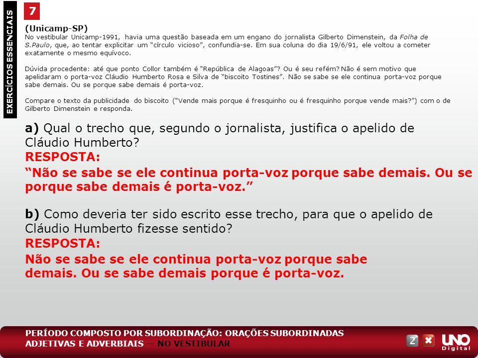 (Unicamp-SP) No vestibular Unicamp-1991, havia uma questão baseada em um engano do jornalista Gilberto Dimenstein, da Folha de S.Paulo, que, ao tentar