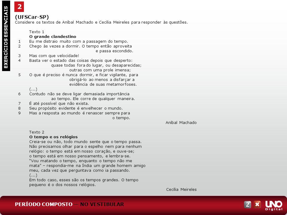 2 EXERC Í CIOS ESSENCIAIS (UFSCar-SP) Considere os textos de Aníbal Machado e Cecília Meireles para responder às questões. Texto 1 O grande clandestin