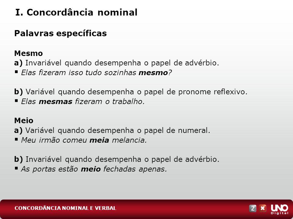 Palavras específicas Bastante a) Variável quando desempenha o papel de pronome indefinido.
