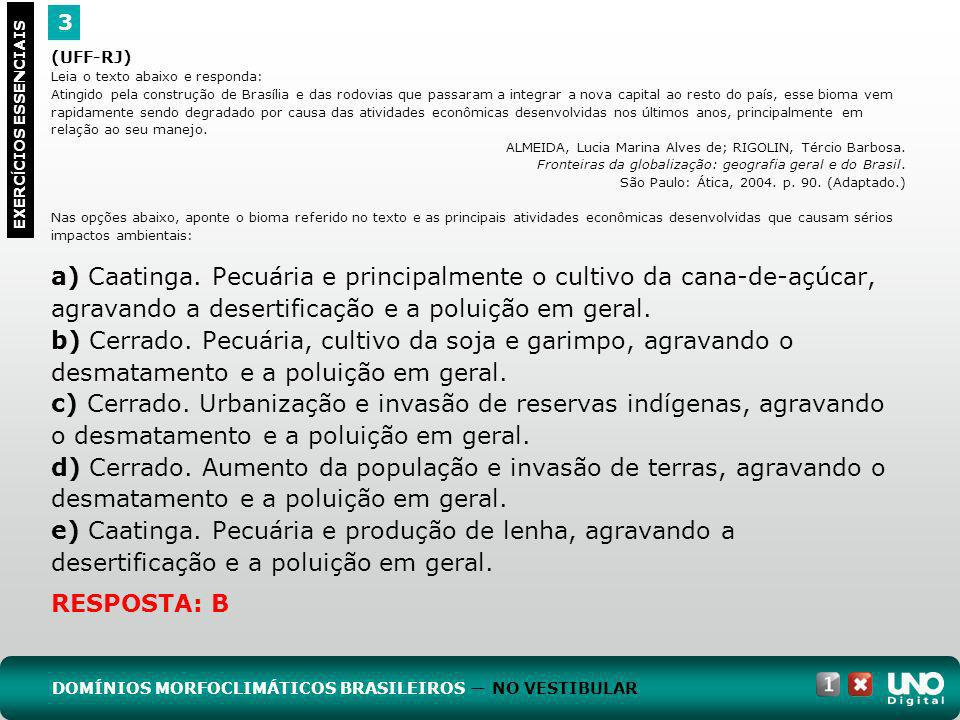 (Unesp) A paisagem brasileira está dividida em domínios morfoclimáticos.