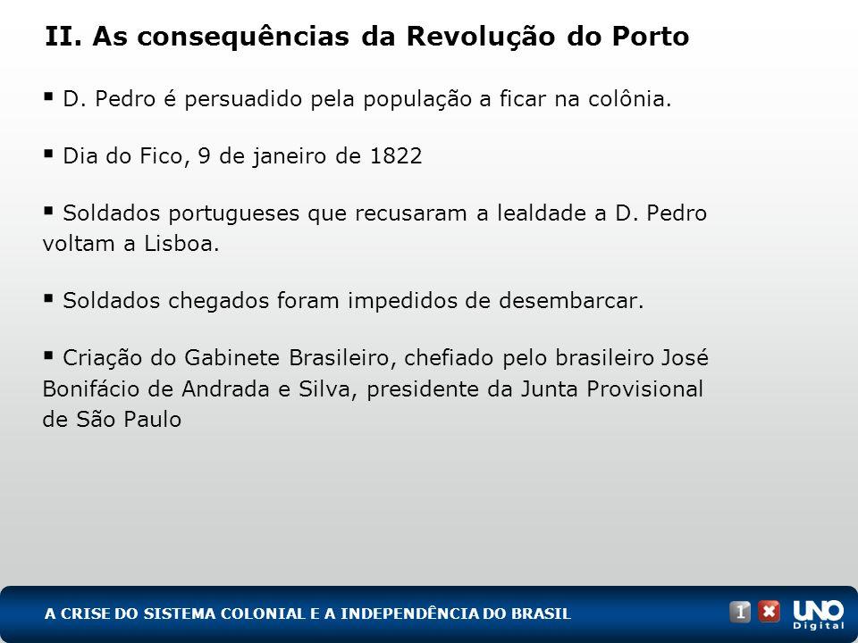 III.A concretização da Independência Preocupação dinástica Brasil não voltaria a ser colônia.
