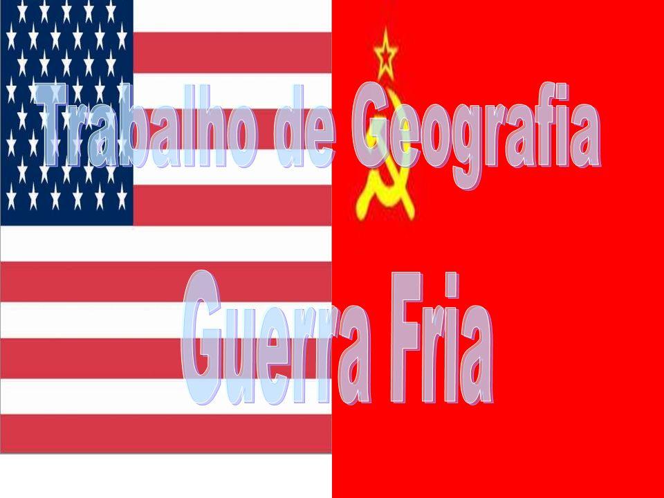 1945 – O fim da Segunda Guerra Estados Unidos – Capitalismo URSS - Socialismo Guerra Fria