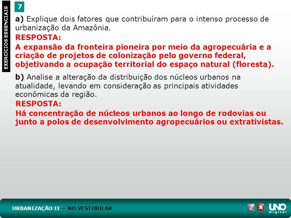 7 EXERC Í CIOS ESSENCIAIS RESPOSTA: A expansão da fronteira pioneira por meio da agropecuária e a criação de projetos de colonização pelo governo fede