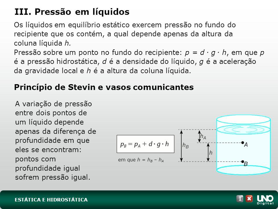Aplicação desse princípio com dois ou mais líquidos imiscíveis: III.