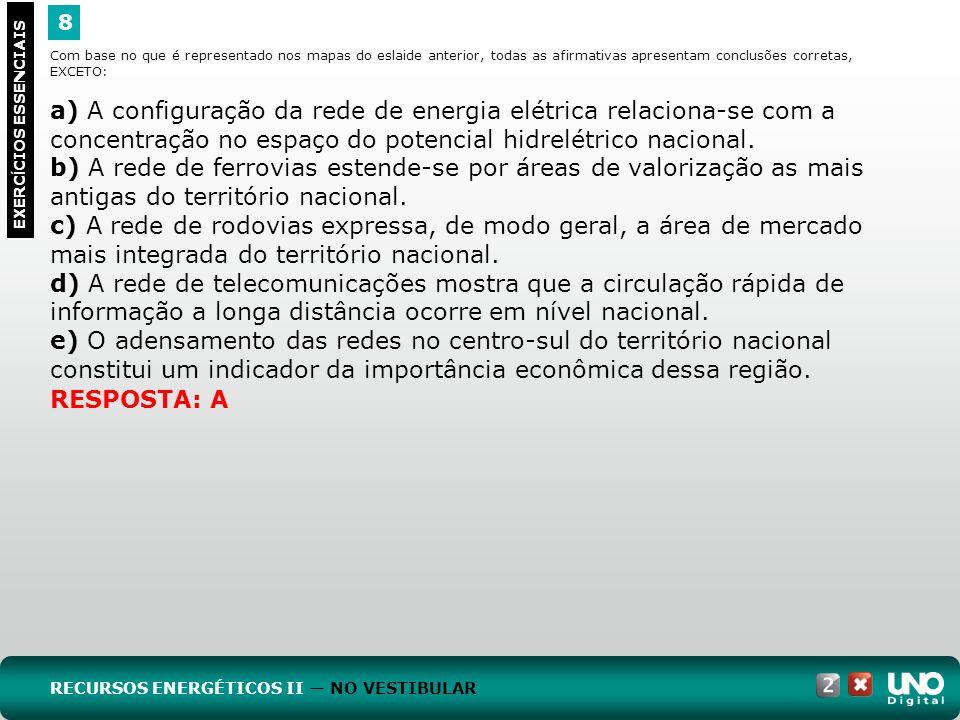 8 EXERC Í CIOS ESSENCIAIS RESPOSTA: A Com base no que é representado nos mapas do eslaide anterior, todas as afirmativas apresentam conclusões correta