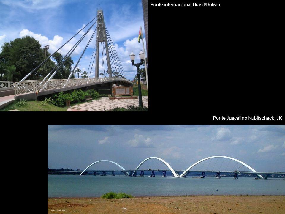 Ponte internacional Brasil/Bolívia Ponte Juscelino Kubitscheck- JK