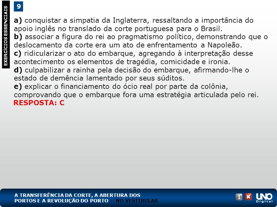 a) conquistar a simpatia da Inglaterra, ressaltando a importância do apoio inglês no translado da corte portuguesa para o Brasil.