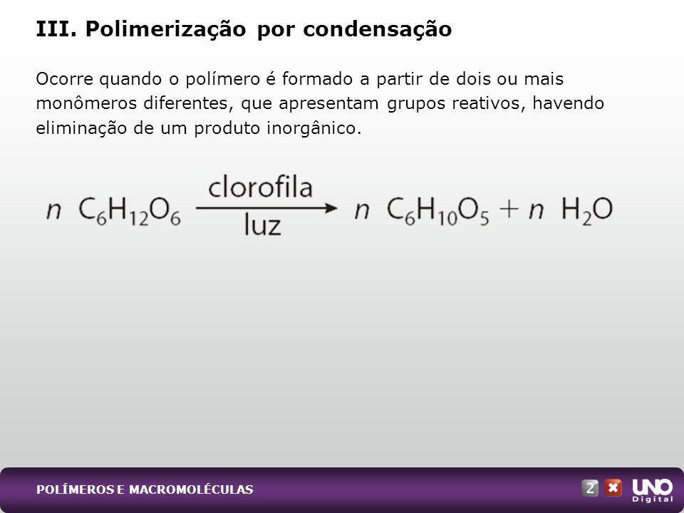 Ocorre quando o polímero é formado a partir de dois ou mais monômeros diferentes, que apresentam grupos reativos, havendo eliminação de um produto ino